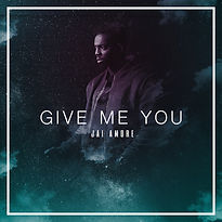 Give Me You - Jai Amore.jpeg