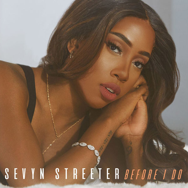 Sevyn Streeter Drops New Single 'Before I Do', Ahead Of Up-coming Album