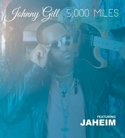Johnny Gill Revisits '5000 Miles' (featuring Jaheim)