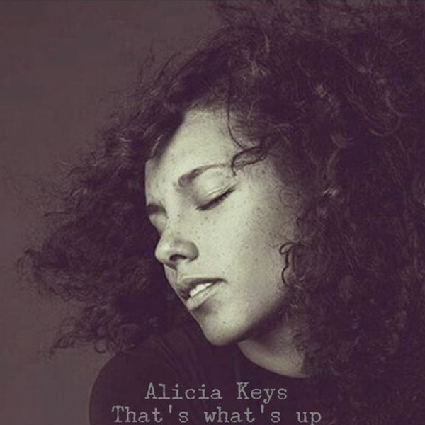 DID YOU MISSED IT? Alicia Keys 'That's What's Up' New Song