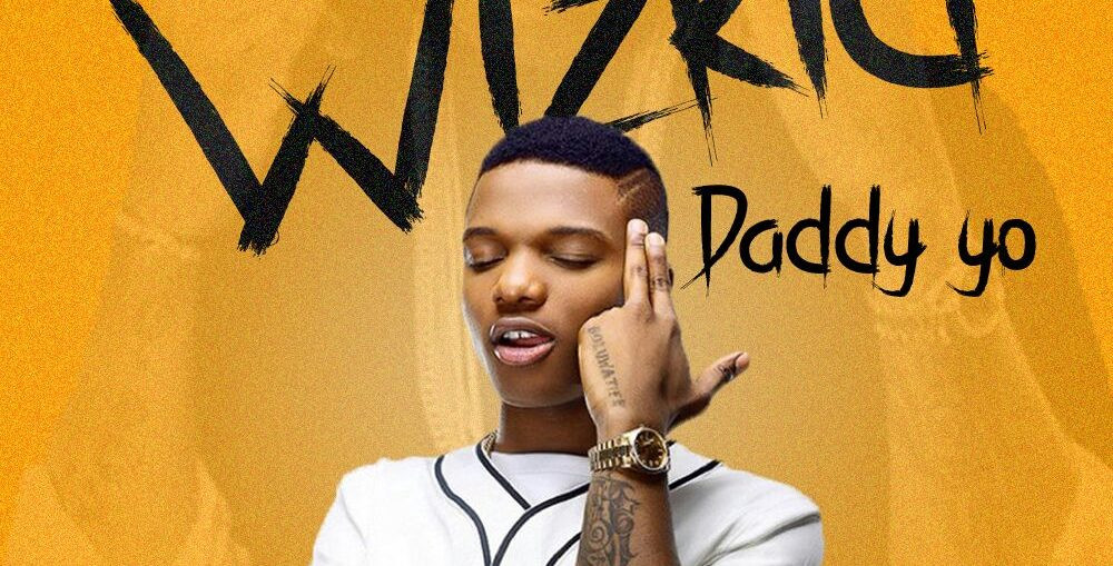 Wizkid Drops New Single 'Daddy Yo'