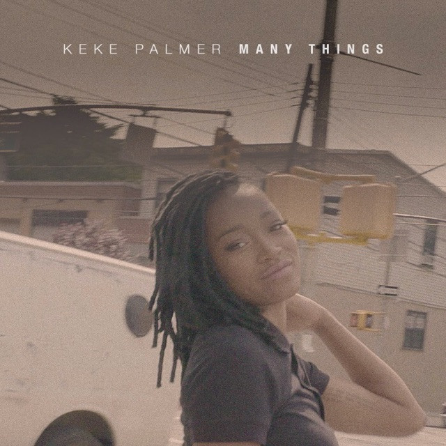 Keke Palmer Drops - 'Many Things'