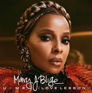 Mary J Blige Set To Release New Single 'U + Me (Love Lesson),'  On Friday
