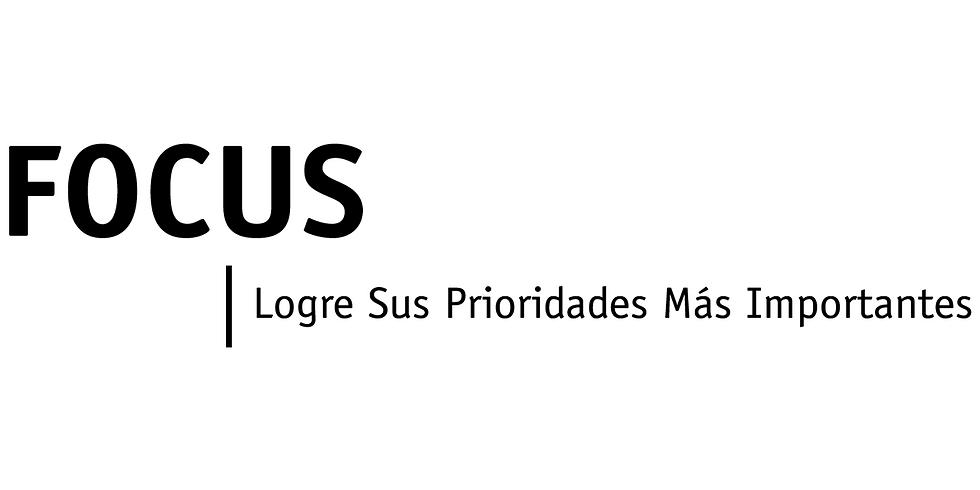 FOCUS: logre sus más altas prioridades