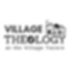 Copy of Village Theology - bigger.png