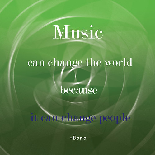 Bono -music can change the world