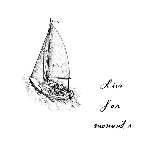 sailboat - live for moments