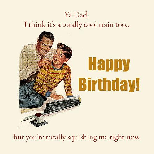 Dad - you're squishing me