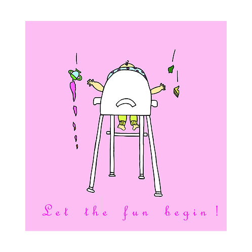 baby - highchair (let the fun begin)