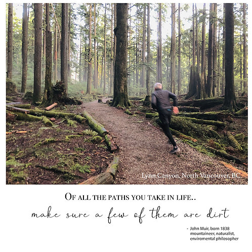 Trail running quote - Lynn Canyon, North Vancouver