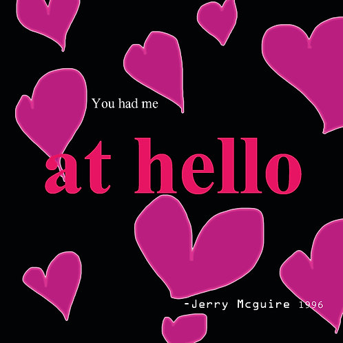 you had me at hello - Jerry Mcguire