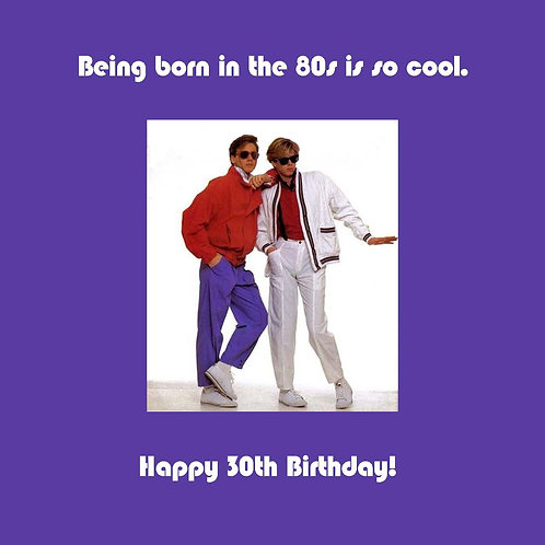 30th - being born in the 80s