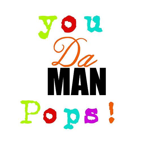 you da man pops