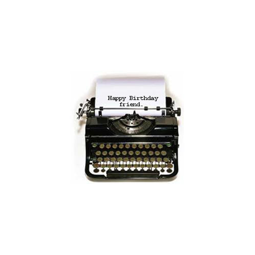 happy birthday typewriter - friend