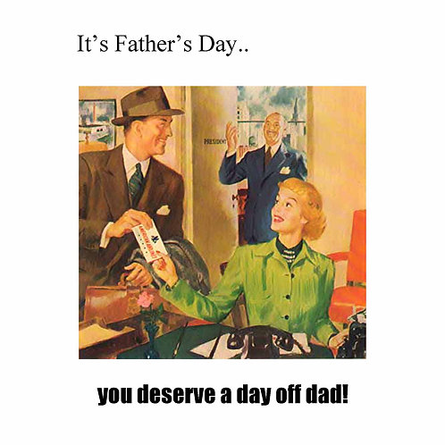 Father's day - deserve a day off