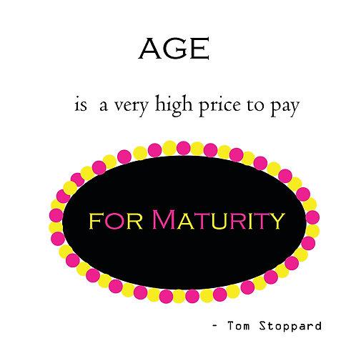 high price of maturity