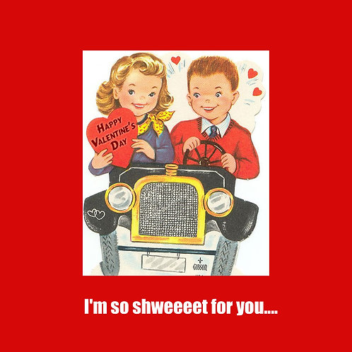 Valentines - I'm so Schweeet for you