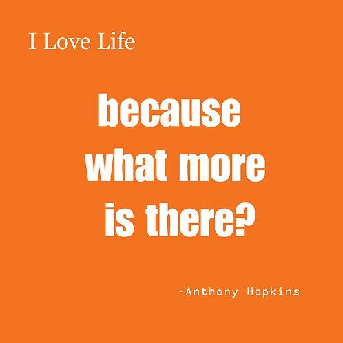 Anthony Hopkins - I love life