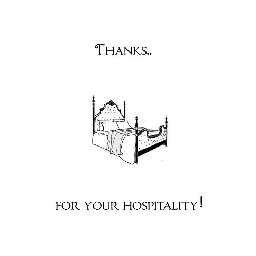 thanks for your hospitality