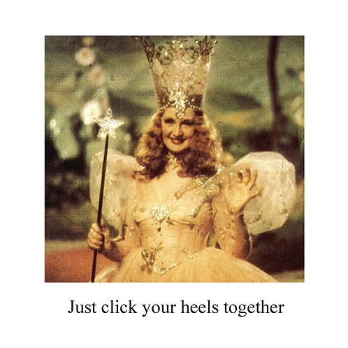 click your heels together