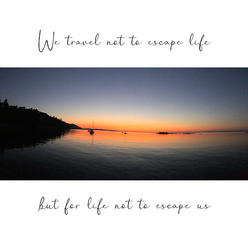 Life not to escape us