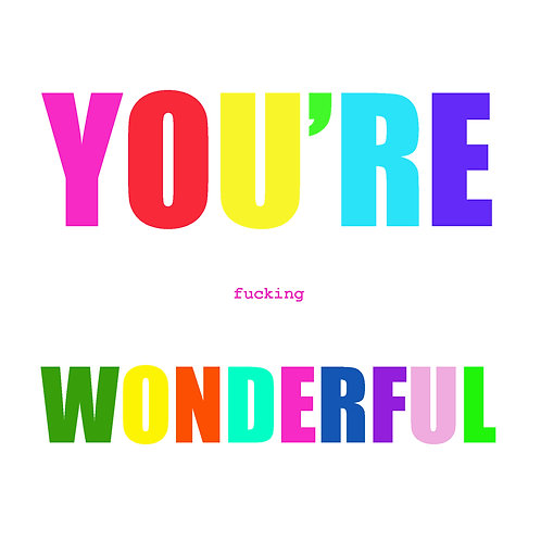 you're effing wonderful