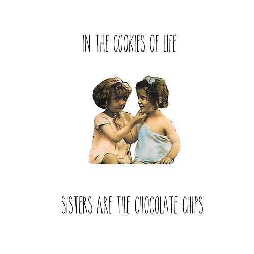 Sister - chocolate chips