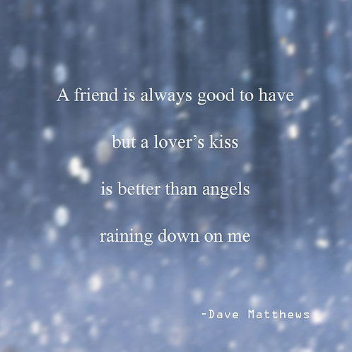 Dave Matthews quote - angels raining down