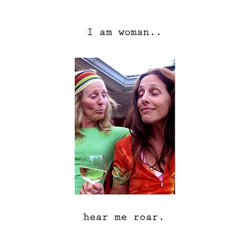 i am woman...hear me roar