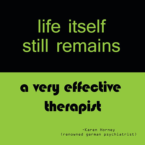Life still remains a very effective therapist