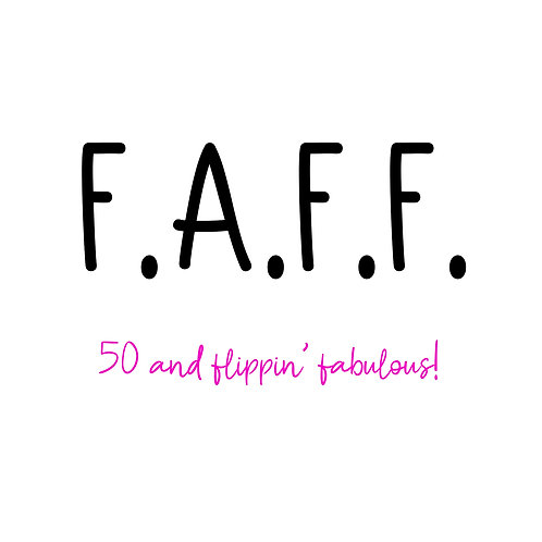 FAFF fifty & fabulous