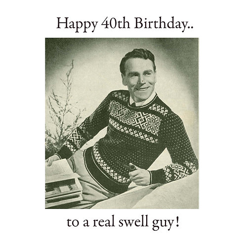 40th real swell guy