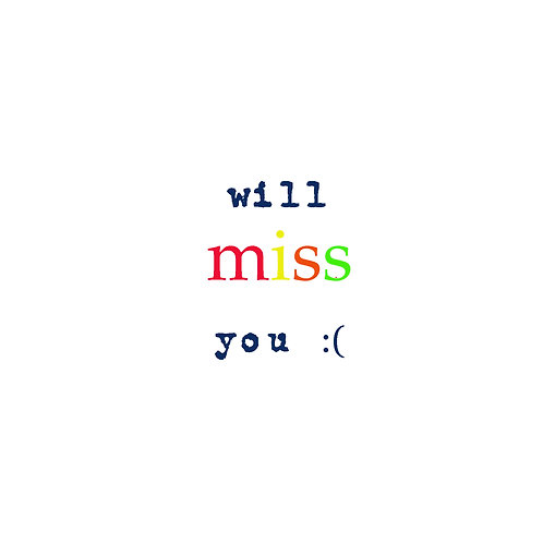 Good luck - will miss you:(