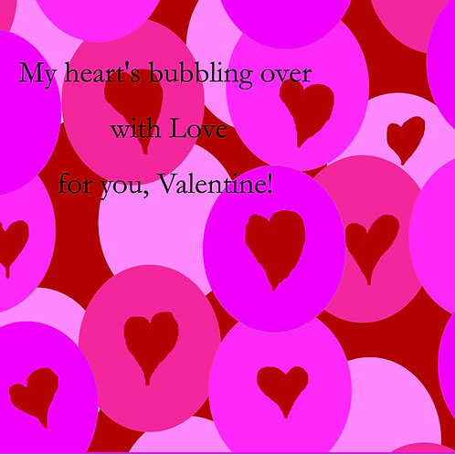 Valentines - hearts bubbling over
