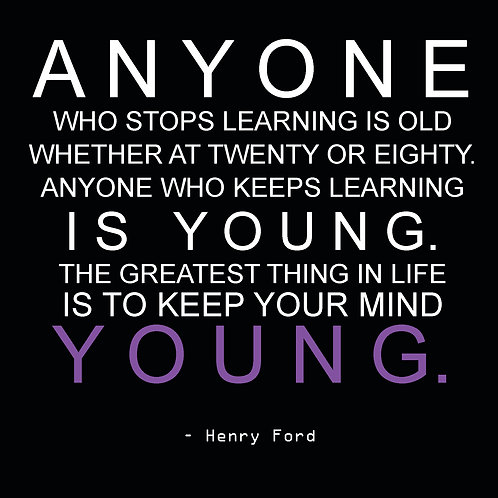 Henry Ford - keep your mind young