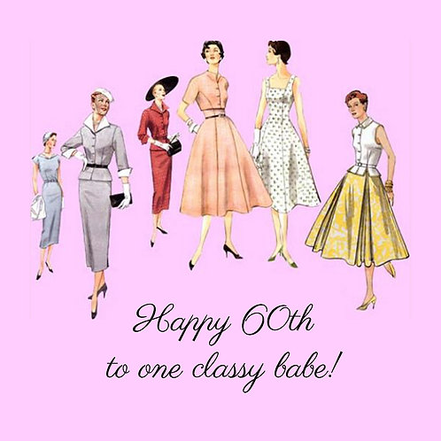 60th one classy babe