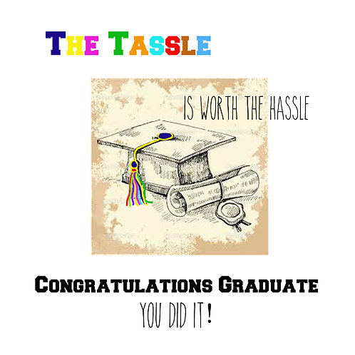 Grad - the tassle is worth the hassle