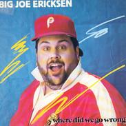 "Joe Ericksen ""Where Did We Go Wrong"""