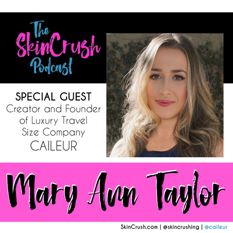 E18: Featuring Mary Ann Taylor, Creator and Founder of Luxury Travel Size Company, Caileur