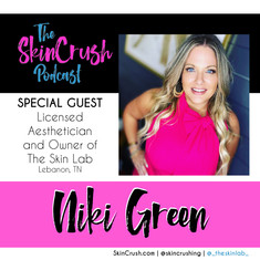 E17: Featuring Niki Green, Licensed Aesthetician and Owner of The Skin Lab in Lebanon, TN