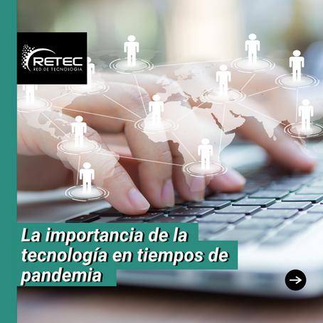 La importancia de la tecnología en tiempos de pandemia 💻
