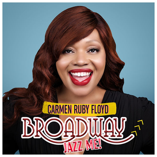 Carmen Ruby Floyd Broadway Jazz Me Cover HD.jpg