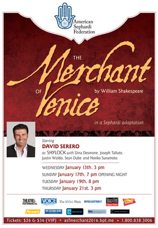 DAVID SERERO will star in THE MERCHANT OF VENICE, NABUCCO and OTHELLO at the Center for Jewish Histo
