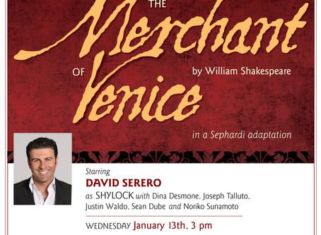 DAVID SERERO returns as SHYLOCK from THE MERCHANT OF VENICE in NEW YORK