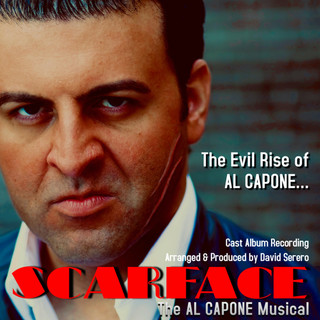 """""""SCARFACE, The AL CAPONE Musical"""" Cast Album Recording is released"""
