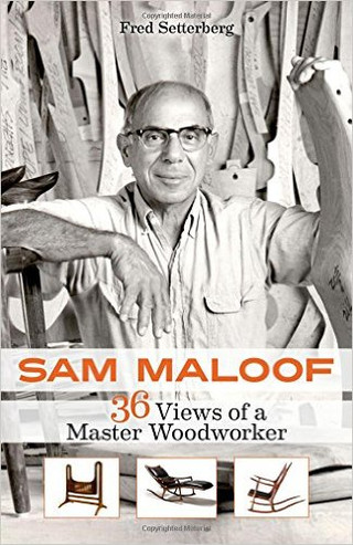 Sam Maloof's legacy portrayed in a wonderful book by Fred Setterberg