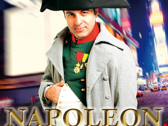 NAPOLEON IN NEW YORK! Written by and starring DAVID SERERO