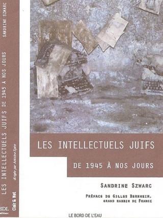 """""""Les Intellectuels Juifs de 1945 à Nos Jours"""", le chef d'oeuvre de Sandrine Szwarc"""