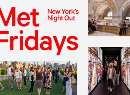 MetFridays: New York's Night Out is expanding this summer at The Metropolitan Museum of Art