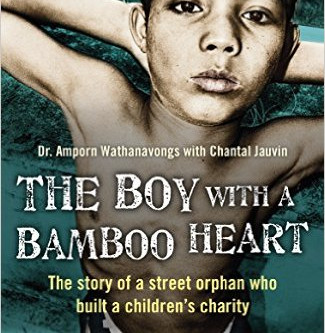 The Boy with a Bamboo Heart:  The Amazing Story of a Street Orphan Who Built a Children's Charity
